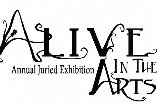 Alive in the Arts, 26th Annual Juried Exhibition
